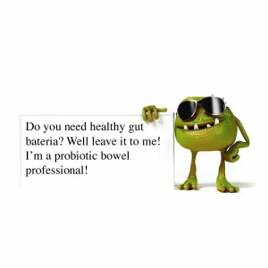 Probiotic cartoon holding a sign saying he is a bowel professional.